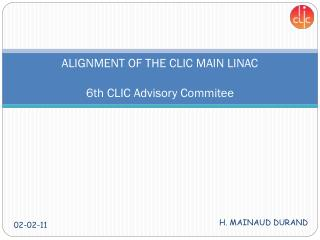 ALIGNMENT OF THE CLIC MAIN LINAC 6th CLIC Advisory Commitee