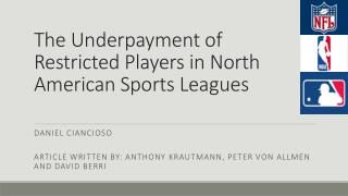 The Underpayment of Restricted Players in North American Sports Leagues