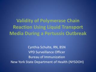 Validity of Polymerase Chain Reaction Using Liquid Transport Media During a Pertussis Outbreak