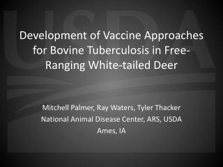 Development of Vaccine Approaches for Bovine Tuberculosis in Free-Ranging White-tailed Deer