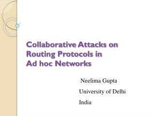 Collaborative Attacks on Routing Protocols in  Ad hoc Networks