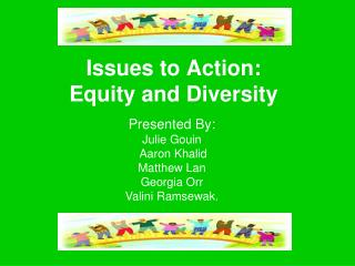 Issues to Action:  Equity and Diversity