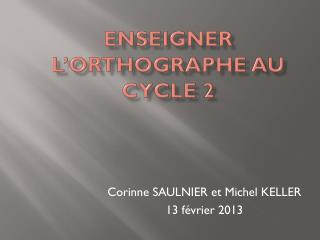 Enseigner l�orthographe au Cycle 2