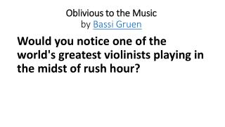 Oblivious to the Music by  Bassi Gruen