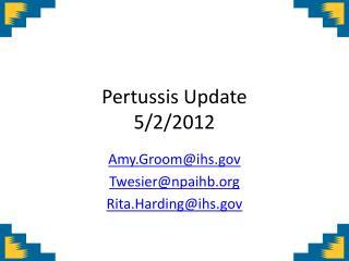 Pertussis Update 5/2/2012