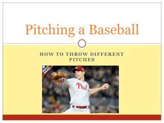 Pitching a Baseball