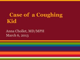 Case of  a Coughing Kid