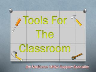 Tools For The Classroom