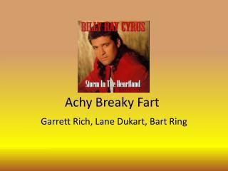 Achy Breaky Fart