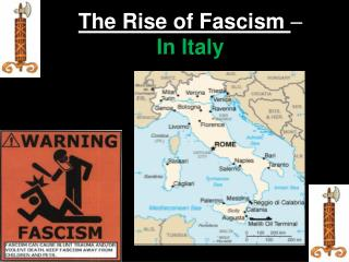 The Rise of  Fascism  –  In Italy