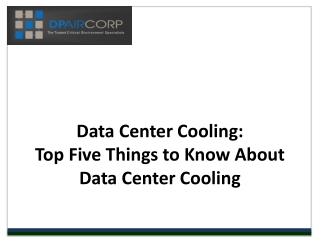 Data Center Cooling:  Top Five Things to Know About Data Cen