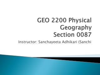GEO 2200 Physical Geography Section  0087