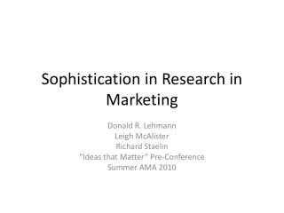Sophistication in Research in Marketing