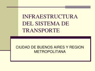 INFRA ESTRUCTURA  DEL SISTEMA DE TRANSPORTE