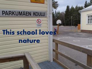This school loves nature