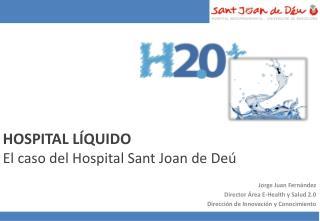 HOSPITAL LÍQUIDO El caso del Hospital Sant Joan de  Deú