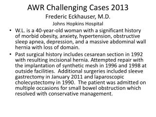 AWR Challenging Cases  2013 Frederic Eckhauser, M.D. Johns Hopkins Hospital