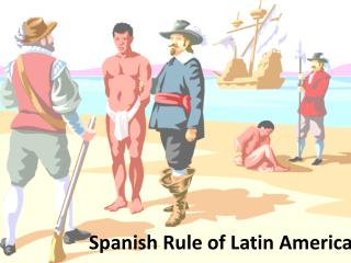 Spanish Rule of Latin America