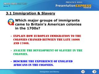 Explain how European immigration to the colonies changed between the late 1600s and 1700s.