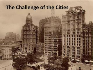 The Challenge of the Cities