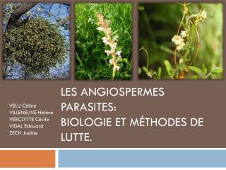 Les Angiospermes parasites: Biologie et méthodes de lutte.