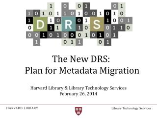 The New DRS:   Plan for Metadata Migration