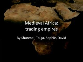 Medieval Africa: trading empires