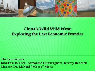 China�s  Wild  Wild  West:  Exploring the  Last Economic Frontier
