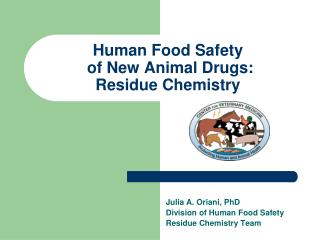 Human Food Safety  of New Animal Drugs: Residue Chemistry