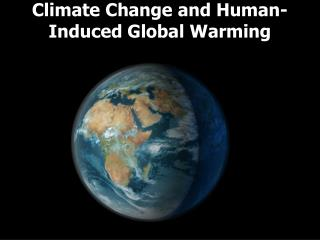 Climate Change and Human-Induced Global Warming