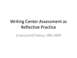 Writing Center Assessment as Reflective Practice