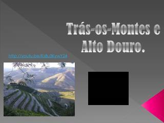 Trás -os-Montes e  Alto  Douro .