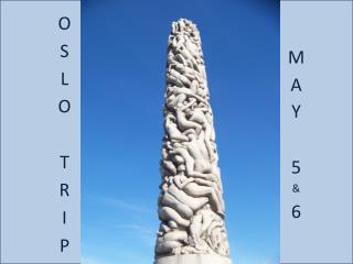 OSLO TRIP