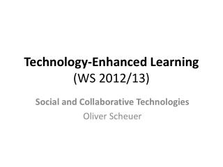 Technology-Enhanced Learning (WS 2012/13)