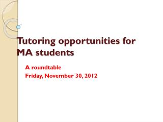 Tutoring opportunities for MA students