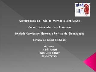Universidade de Trás-os-Montes e Alto Douro Curso: Licenciatura em Economia