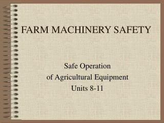 FARM MACHINERY SAFETY
