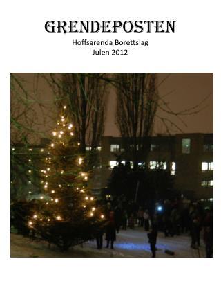 GRENDEPOSTEN Hoffsgrenda Borettslag Julen 2012