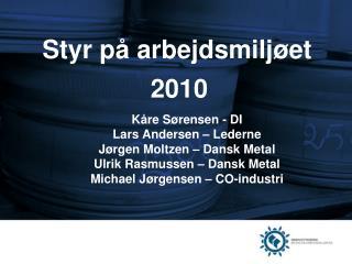Styr på arbejdsmiljøet 2010