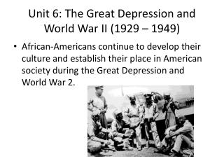 Unit 6: The Great Depression and World War II (1929 – 1949)