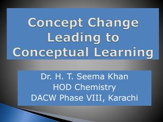 Concept Change Leading to  Conceptual Learning