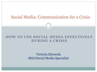 Social Media: Communication for a Crisis