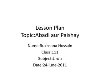 Lesson Plan Topic:Abadi aur Paishay