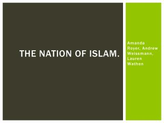 The Nation  of  Islam.