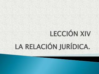 LECCIÓN XIV