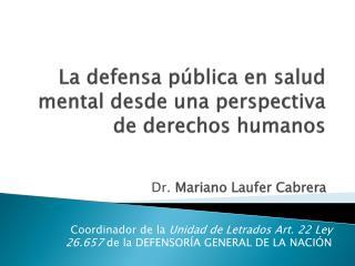 La defensa pública en salud mental desde una perspectiva de derechos humanos