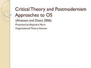 Critical Theory and Postmodernism Approaches to OS