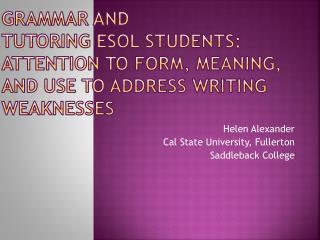 Helen Alexander Cal State University, Fullerton Saddleback College