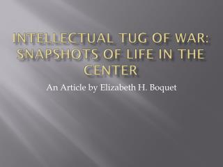 Intellectual Tug of War: Snapshots of Life in the Center
