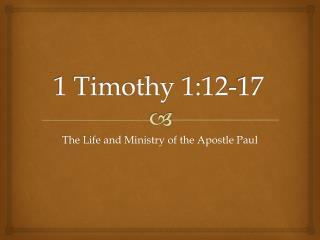 1 Timothy 1:12-17